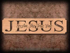 Jesus - I Am The True Vine Scroll Saw Pattern