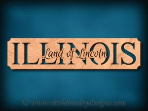 Illinois - Land Of Lincoln Scroll Saw Pattern