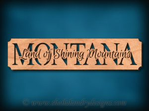 Montana - Land Of Shining Mountains Scroll Saw Pattern