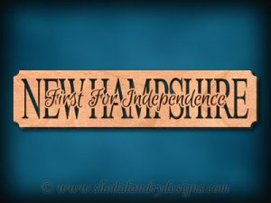 New Hampshire - First For Independence Scroll Saw