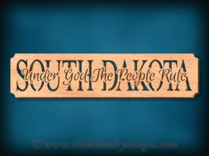 South Dakota - Under God The People Rule Scroll Saw Pattern