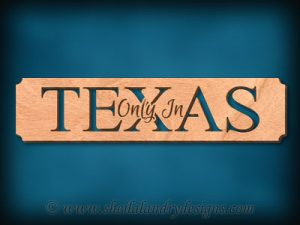 Texas - Only In Texas Scroll Saw Pattern