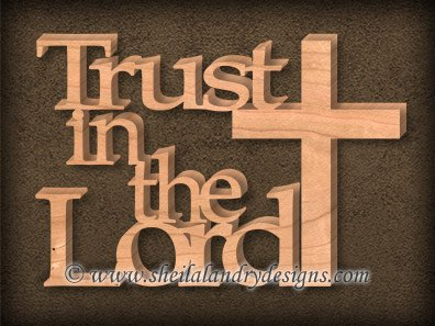 Trust In The Lord Scroll Saw Pattern