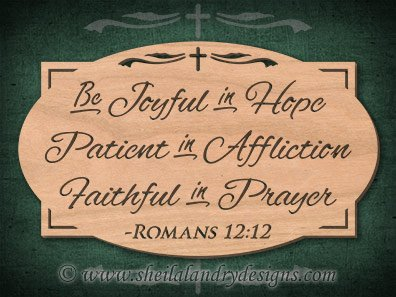 Romans 12:12 Laser Pattern